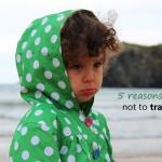 5 reasons not to travel