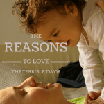 The Reasons to Love the Terrible Twos