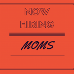 We are Hiring a Mom for Mother's Day
